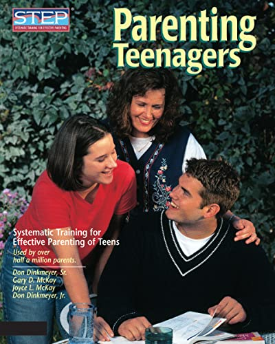 Parenting Teenagers: Systematic Training for Effective Parenting of Teens (9780979554216) by Dinkmeyer Sr. PhD, Don; McKay PhD, Gary; McKay, Joyce L.; Dinkmeyer Jr., Don