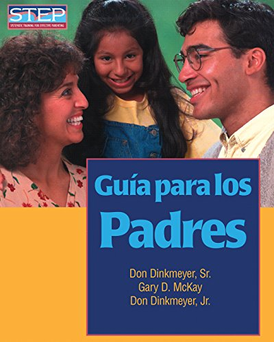 9780979554223: Guia Para los Padres: Preparacion Sistematica Para Educar Bien A los Hijos (Step: Systematic Training for Effective Parenting (Step Publishers))