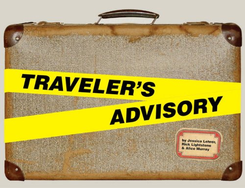 The Traveler's Advisory: Lehrer, Jessica/ Lightstone,