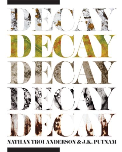 Decay: Nathan Troi Anderson: J.K. Putnam