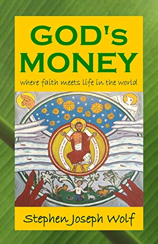 God's Money: Wolf, Stephen Joseph