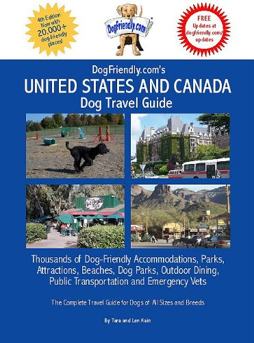 9780979555107: Dogfriendly.Com's United States and Canada Dog Travel Guide: Dog-Friendly Accommodations, Beaches, Public Transportation, National Parks, Attractions