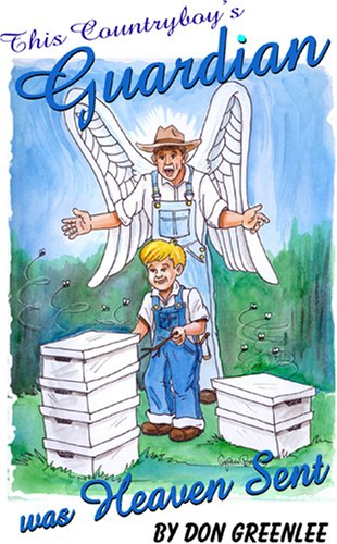 9780979557408: This Countryboy's Guardian (Angel) Was Heaven Sent