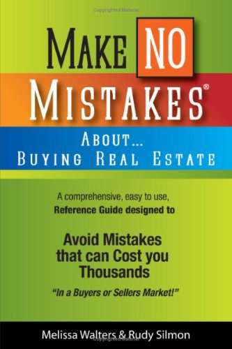 Make No Mistakes About Buying Real Estate: Silmon, Rudy; Walters, Melissa