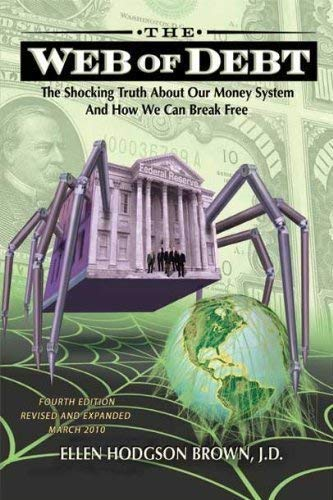 9780979560804: Web of Debt: The Shocking Truth About Our Money System -- The Sleight of Hand That Has Trapped Us in Debt and How We Can Break Free