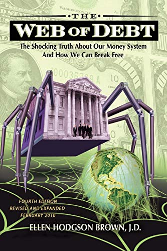 9780979560828: Web of Debt: The Shocking Truth About Our Money System and How We Can Break Free