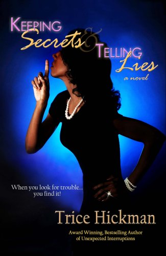 Keeping Secrets and Telling Lies: Trice Hickman
