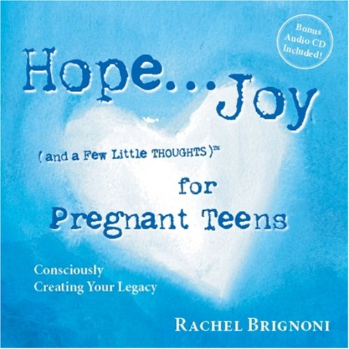 9780979562600: Hope... Joy (and a Few Little Thoughts) for Pregnant Teens: Consciously Creating Your Legacy