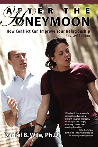 9780979563904: After the Honeymoon: How Conflict Can Improve Your Relationship-Revised Edition