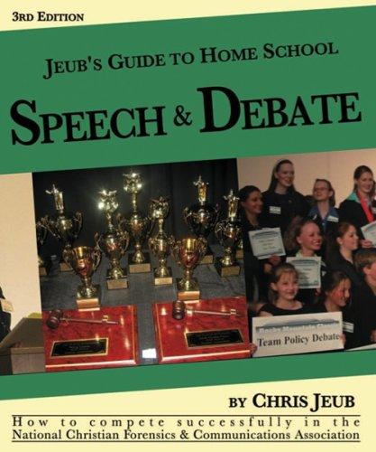 9780979564260: Jeub's Guide to Home School Speech & Debate