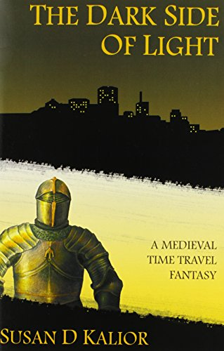9780979566363: The Dark Side of Light: A Medieval Time Travel Fantasy