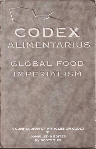 9780979567001: Codex Alimentarius - Global Food Imperialism