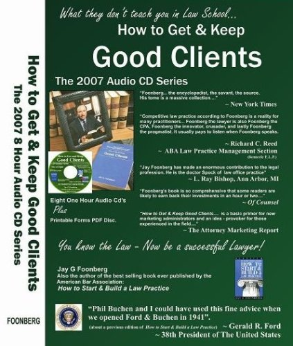 9780979567124: How to Get and Keep Good Clients, 3rd edition (8 hour Audio CD Series)