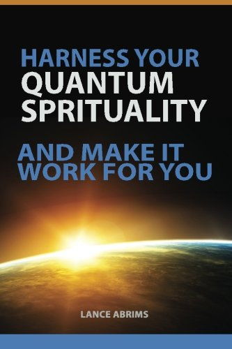 9780979568749: Harness Your Quantum Spirituality And Make It Work For You