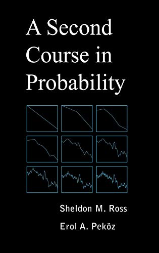 A Second Course in Probability: Pekoz, Erol A., Ross, Sheldon M.