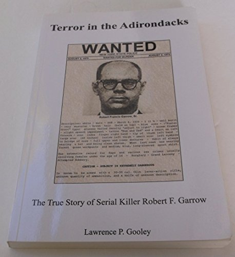 Terror in the Adirondacks: The True Story: Gooley, Lawrence P.