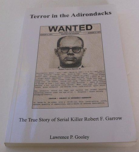 9780979574139: Terror in the Adirondacks: The True Story of Serial Killer Robert F. Garrow