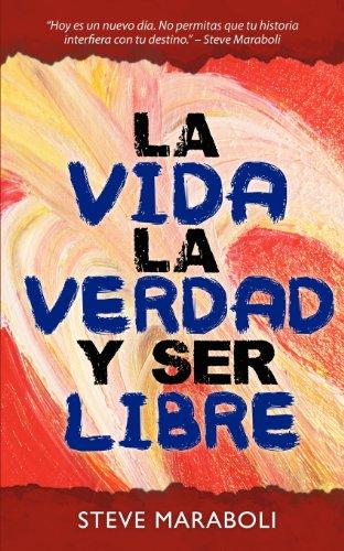 9780979575044: La Vida, La Verdad, y Ser Libre