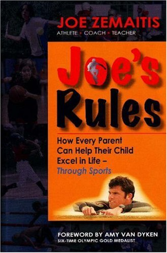 9780979577703: Joe's Rules: How Every Parent Can Help Their Child Excel in Life Through Sports
