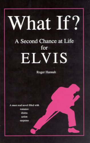 9780979578106: What If?: A Second Chance at Life for Elvis