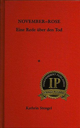 November-Rose: Eine Rede über den Tod (Independent: Kathrin Stengel