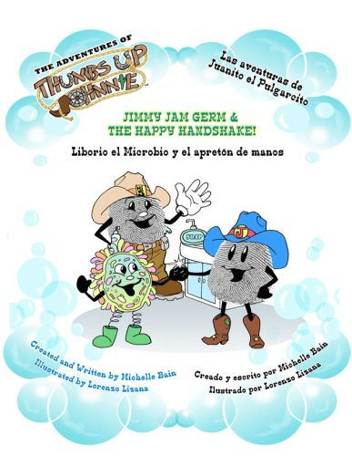 9780979583216: Jimmy Jam Germ & The Happy Handshake: Liborio El Microbio Y El Apreton De Manos (The Adventures of Thumbs Up Johnnie) (The Adventures of Thumbs Up ... El Pulgarcito) (English and Spanish Edition)