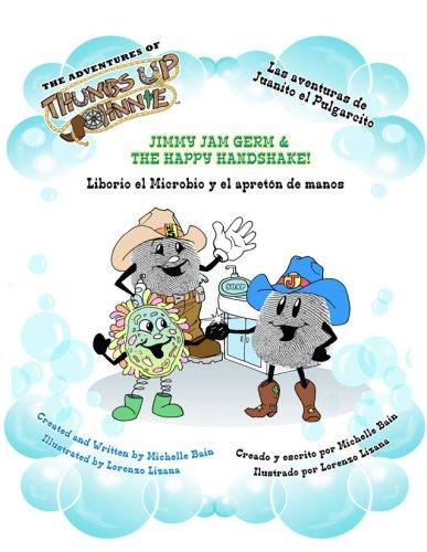 9780979583216: Jimmy Jam Germ & The Happy Handshake: Liborio El Microbio Y El Apreton De Manos (The Adventures of Thumbs Up Johnnie) (The Adventures of Thumbs Up ... El Pulgarcito) (English and Spanish Edition)