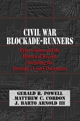 9780979587436: Civil War Blockade-Runners: Prize Claims and the Historical Record, Including the Denbigh's Court Documents: 6