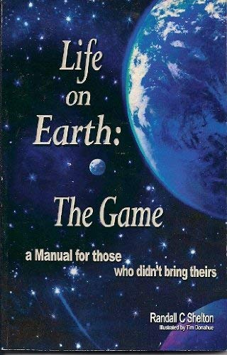 9780979588600: Life on Earth the Game : A Manual for Those Who didn't Bring Theirs