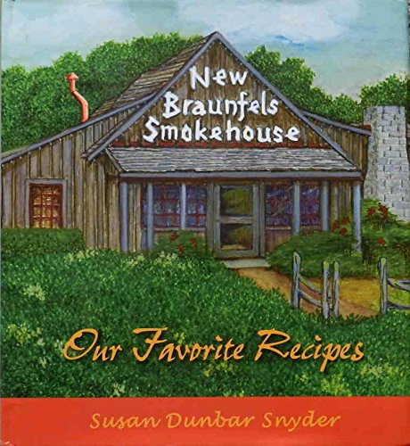 9780979591402: New Braunfels Smokehouse Our Favorite Recipes