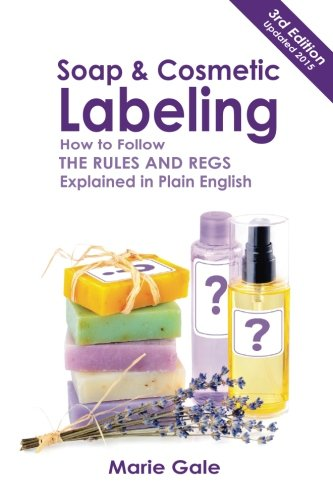9780979594564: Soap and Cosmetic Labeling: How to Follow the Rules and Regs Explained in Plain English