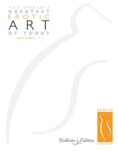 9780979596414: The World's Greatest Erotic Art of Today: 1 (Volume 1 Limited)