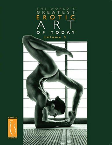 9780979596438: The World's Greatest Erotic Art of Today - Volume 5 (Volume 1)