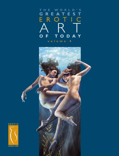 9780979596483: The World's Greatest Erotic Art of Today Volume 4