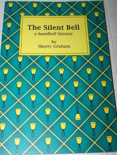 The Silent Bell (A Handbell Fantasy): Sherry Graham