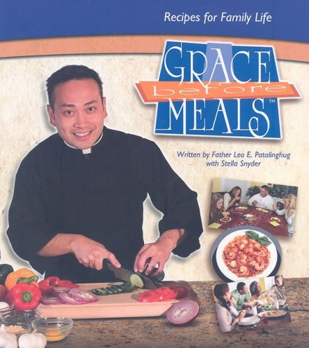 9780979603518: Grace Before Meals: Recipes for Family Life