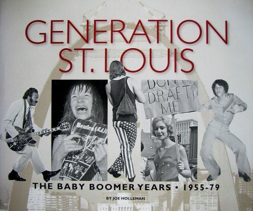 9780979605444: Generation St. Louis - Baby Boomer Years, 1955-79