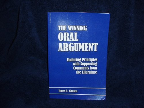9780979606007: Winning Oral Argument : Enduring Principles with Supporting Comments from the Literature