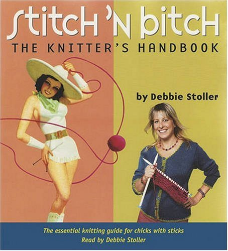 Stitch n Bitch: The Knitters Handbook
