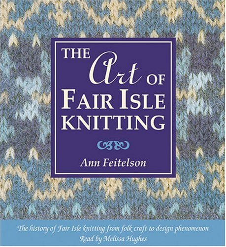 9780979607356: The Art of Fair Isle Knitting