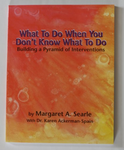 9780979608803: What to Do When You Don't Know What to Do, Building Your Pyramid of Intervention