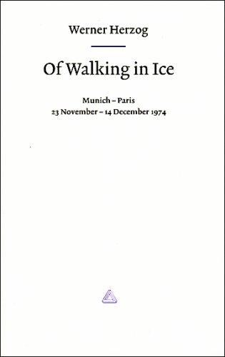 Of Walking in Ice: Munich - Paris: Herzog, Werner