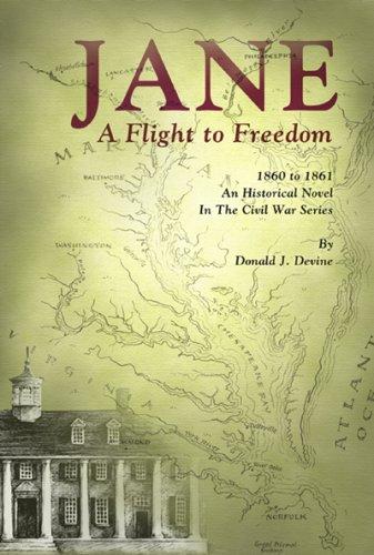 Jane: A Flight to Freedom, 1860 to 1861 (The Civil War Series): Devine, Donald J.