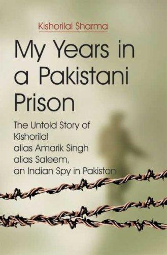My Years in a Pakistani Prison : Kishorilal Sharma
