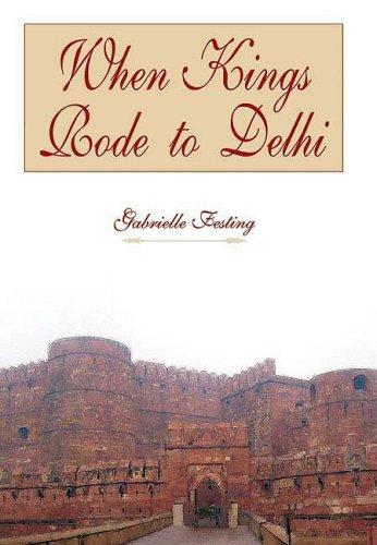 When Kings Rode to Delhi: Gabrielle Festing