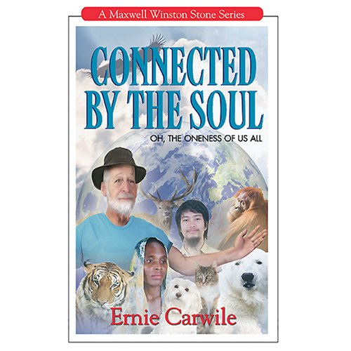 9780979617621: Connected By the Soul: Oh, the Oneness of Us All (A Maxwell Winston Stone Series, 6)