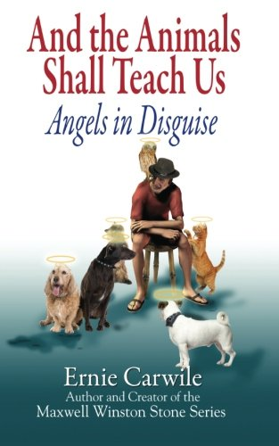 9780979617645: AND THE ANIMALS SHALL TEACH US; Angels in Disguise