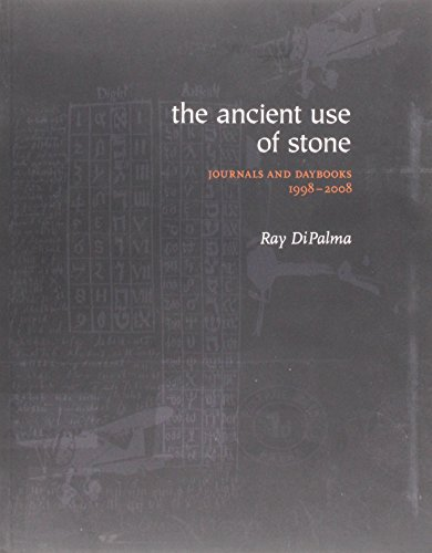 9780979617751: The Ancient Use of Stone: Journals and Daybooks, 1998-2008