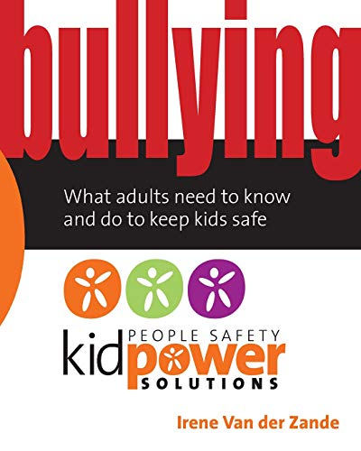 9780979619168: Bullying - What Adults Need to Know and Do to Keep Kids Safe