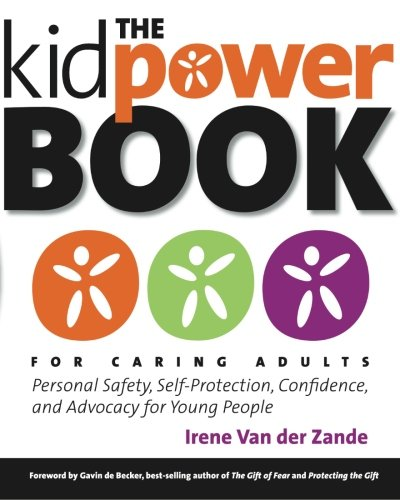 9780979619175: The Kidpower Book for Caring Adults: Personal Safety, Self-Protection, Confidence, and Advocacy for Young People